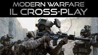 MODERN WARFARE ITA - ECCO COME FUNZIONA IL CROSS PLAY PS4, XBOX ONE E PC - MW ITA
