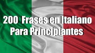 Aprende Italiano: 200 Frases en Italiano para principiantes