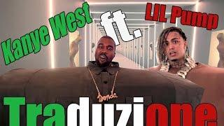 Kanye West & Lil Pump  ft. Adele Given - I Love It (Traduzione in italiano)