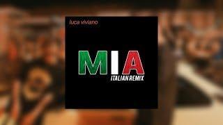 Luca Viviano - MIA (Italian Remix) (Bad Bunny & Drake)