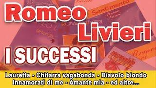 Le più belle canzoni di Romeo Livieri - I Successi