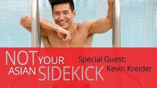 """Not Your Asian Sidekick - Ep.7 """"Guest: Kevin Kreider"""" (Online Dating, Emasculation & more)"""
