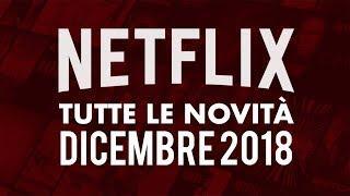 Le novità Netflix per Dicembre 2018: Nuovi Film, Serie, Anime