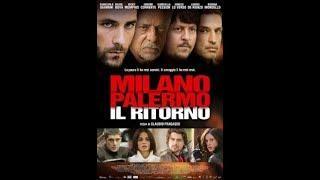 Milano Palermo Il RITORNO Film Completo Ita