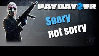 Payday 2 - Soory not sorry