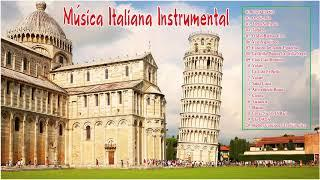 Música Italiana Instrumental - Música Tradicional de Italia - 2 Hour Italian Música