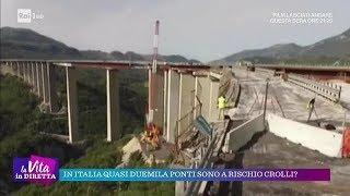 In Italia quasi duemila ponti sono a rischio crolli? - La vita in diretta 17/10/2018