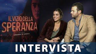 Il vizio della speranza: Edoardo De Angelis e Pina Turco - Intervista Esclusiva