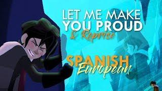 Let me make you proud + reprise (Castilian Spanish | DVD) Subs + Trans
