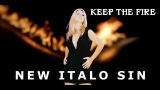 New Italo Sin  -  Keep The Fire (Official Version)