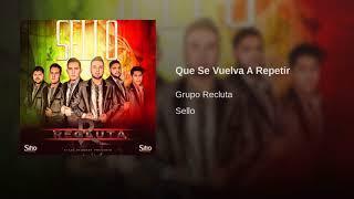 Grupo Recluta - Que Se Vuelva A Repetir