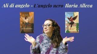 Ali di angelo, L'angelo Nero-Ilaria Alleva. Recensione