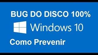 Windows 10 - O problema do Disco 100%