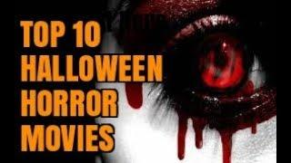 Top 10 Horror Movies For Halloween