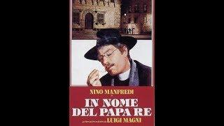 IN NOME DEL PAPA RE (LUIGI MAGNI, 1977) FILM COMPLETO