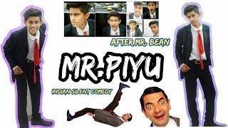 Mr. Piyu Intro | Mr. Bean 2.0 | Mr.Bean funny | Rowan Atkinson | Charlie Chaplin | Piyush Gurunani |
