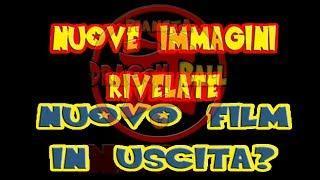 DRAGON BALL SUPER HD ITA - NUOVO FILM IN ARRIVO? - NUOVE IMMAGINI RIVELATE - TG Pianeta Dragon Ball