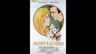 Aiutami a sognare - Film commedia completo in italiano del 1981