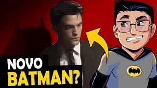 ROBERT PATTINSON É O PRÓXIMO BATMAN?