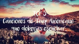 TOP 5 Canciones de TRAP Americano que deberías escuchar (Lil pump, 24hrs, Lil xan, Diplo, 6IX9INE)#1