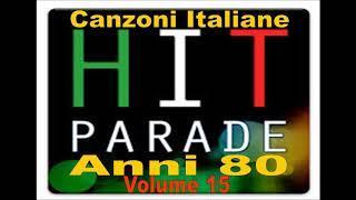 Le più belle Canzoni Italiane degli Anni 80 - Volume 15