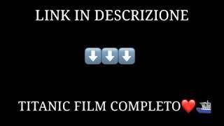 TITANIC FILM COMPLETO IN ITALIANO *link in descrizione*????????❤️