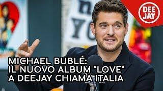 """Michael Bublé presenta il suo nuovo album """"Love"""" a Radio Deejay"""