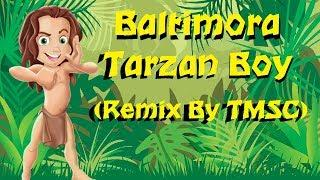 Baltimora - Tarzan Boy (Remix By TMSC)