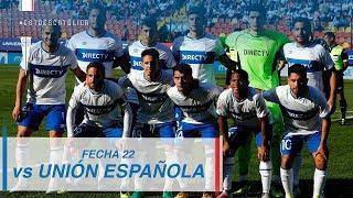 Fecha 22 Campeonato Nacional 2018: Unión Española 1 - 1 Universidad Católica
