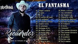 EL FANTASMA GRANDES EXITOS -  LAS 30 MEJORES CANCIONES -  MIX CORRIDOS PERRONES 2019 1