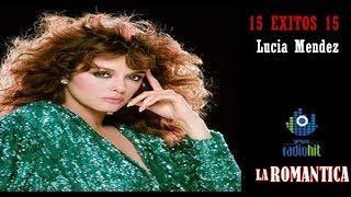 15 Éxitos de Lucia Mendez (Colección de LA ROMANTICA)