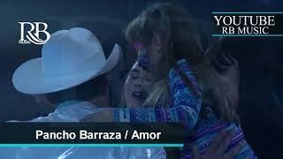 03 Amor - Pancho Barraza Concierto Leon