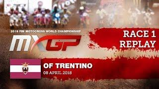 MXGP of Trentino 2018 - Replay MXGP Race 1
