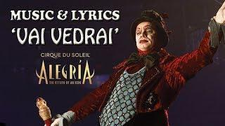 "ALEGRÍA MUSIC & LYRICS | ""Vai Vedrai"" | Cirque du Soleil"