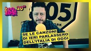 Se le canzoni di ieri parlassero dell'Italia di oggi!