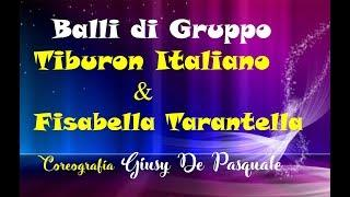 Tiburon Italiano & Fisabella Tarantella (Coreo Giusy De Pasquale) Balli di Gruppo