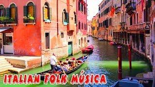 Italian Folk Música- Música ITALIANA instrumental- 1 Hour Italian Música- Instrumental Italian Music