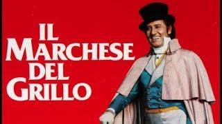 IL MARCHESE DEL GRILLO - Film completo