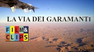 La Via dei Garamanti - Documentario by Film&Clips