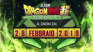 IL 28 FEBBRAIO 2019 USCIRÀ AL CINEMA DBS BROLY IN ITALIANO!!