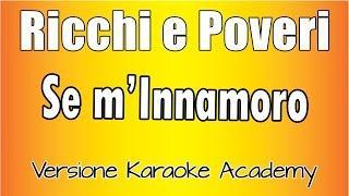 Karaoke Italiano  - Ricchi e Poveri - Se M'Innamoro