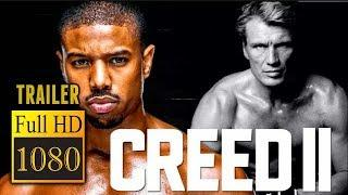 ???? CREED II (2018) | Full Movie Trailer in Full HD | 1080p