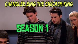 Chandler Bing - The Sarcasm King - Season 1
