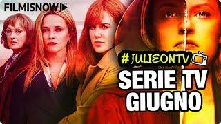 LE SERIE DI GIUGNO PIÙ ATTESE | Julie On TV