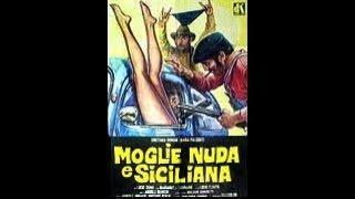 MOGLIE NUDA E SICILIANA (Italia, 1977) - Film intero
