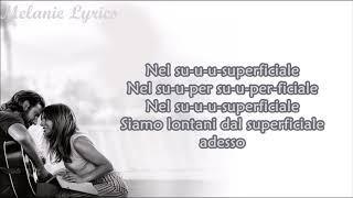 Lady Gaga, Bradley Cooper - Shallow (A Star Is Born) || Traduzione in Italiano