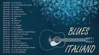 Blues Italiano Canzoni - Successi Italiani In Blues - Musica Italiana Playlist