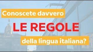 Conoscete davvero le regole della lingua italiana?