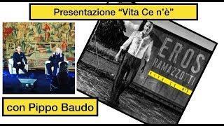 """Eros Ramazzotti presenta il nuovo disco """"Vita Ce N'è"""" con Pippo Baudo"""