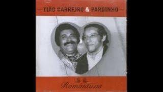 Tiao Carreiro e Pardinho #CD ROMÂNTICO COMPLETO
